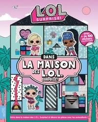 Hachette Jeunesse - Dans la maison des L.O.L. Surprise!.