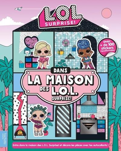 Hachette Jeunesse - Dans la maison des L.O.L. Surprise! - Avec + de 100 stickers repositionnables.