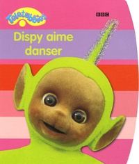 Hachette Jeunesse - Dipsy aime danser.