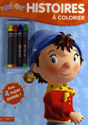 Hachette Jeunesse - Histoires à colorier Oui-Oui - Avec 4 super pastels.