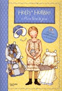 Hachette Jeunesse et Emmanuelle Radiguer - Holly Hobbie - Mon livre de jeux.