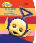 Hachette Jeunesse - Je compte avec Tinky Winky.