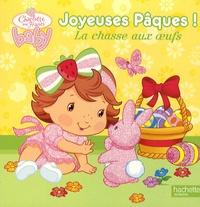 Hachette Jeunesse - Joyeuses Pâques ! - La chasse aux oeufs.