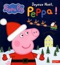 Hachette Jeunesse - Joyeux Noël, Peppa !.