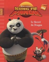 Hachette Jeunesse - Kung Fu Panda  : Le Secret du Dragon.