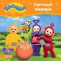 Hachette Jeunesse - L'arrosoir magique.