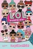 Hachette Jeunesse - L.O.L surprise ! - Le guide officiel.