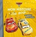 Hachette Jeunesse - La passion de la course - Cars 3.