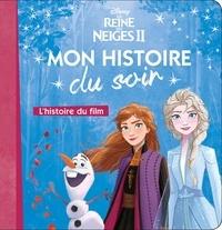 Hachette Jeunesse - La Reine des Neiges 2 - L'histoire du film.