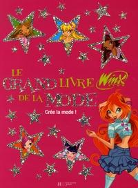Le grand livre de la mode Winx Club - Crée la mode!.pdf
