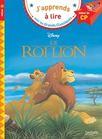 Hachette Jeunesse - Le roi lion CP niveau 1.