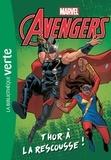 Hachette Jeunesse - Marvel Avengers Tome 1 : Thor à la rescousse !.