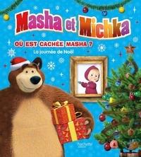 Hachette Jeunesse - Masha et Michka  : Où est cachée Masha ? - La journée de Noël.
