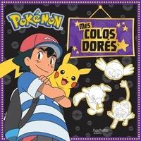 Hachette Jeunesse - Mes colos dorés Pokémon.