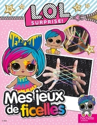 Hachette Jeunesse - Mes jeux de ficelles L.O.L surprise.