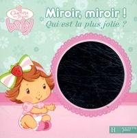 Hachette Jeunesse - Miroir, miroir ! - Qui est la plus jolie ?.