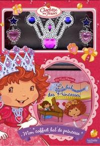 Mon coffret Bal de princesse Charlotte aux Fraises -  Hachette Jeunesse |
