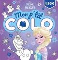 Hachette Jeunesse - Mon p'tit colo La Reine des Neiges.