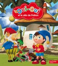 Oui-Oui et le vélo de Potiron -  Hachette Jeunesse |