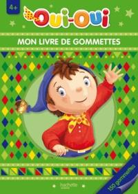 Hachette Jeunesse - Oui-Oui, mon livre de gommettes.