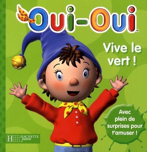 Hachette Jeunesse - Oui-oui : Vive le vert !.