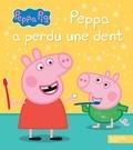 Hachette Jeunesse - Peppa a perdu une dent.