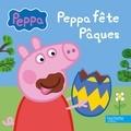 Hachette Jeunesse - Peppa fête Pâques.