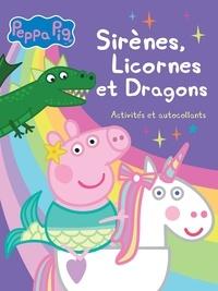 Rapidshare e books téléchargement gratuit Peppa Pig Sirènes, Licornes et Dragons  - Activités et autocollants PDB par Hachette Jeunesse 9782017091066 en francais