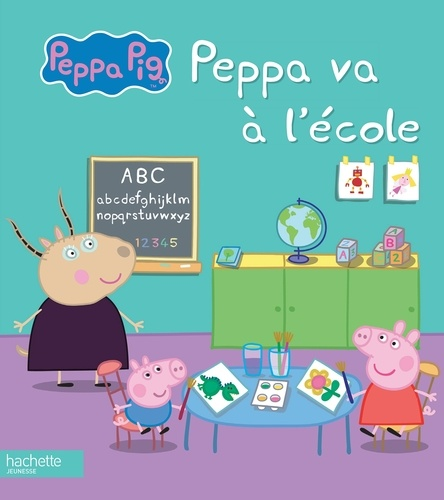 Hachette Jeunesse - Peppa va à l'école.