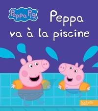 Hachette Jeunesse - Peppa va à la piscine.