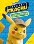 Hachette Jeunesse - Pokémon Détective Pikachu - Journal du film.