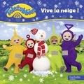 Hachette Jeunesse - Vive la neige !.