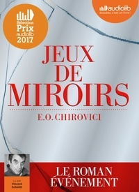 Eugen Ovidiu Chirovici - Jeux de miroirs. 1 CD audio MP3