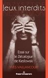 Yves Vaillancourt - Jeux interdits - Essai sur le Décalogue de Kieslowski.