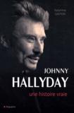 Delphine Gaston - Johnny Hallyday - Une histoire vraie.