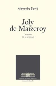 Alexandre David - Joly de Maizeroy - L'inventeur de la stratégie.