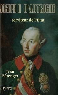 Jean Bérenger - Joseph II - Serviteur de l'Etat.