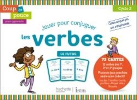 Jouer Pour Conjuguer Les Verbes Le Futur Dominique Benichou Livres Furet Du Nord