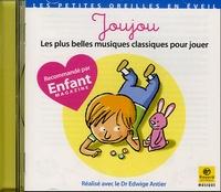 Edwige Antier - Joujou - Les plus belles musiques classiques pour jouer.