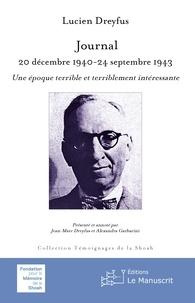 Jean-Marc Dreyfus et Lucien Dreyfus - Journal, 20 décembre 1940-24 septembre 1943 - Une époque terrible et terriblement intéressante.