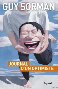 Guy Sorman - Journal d'un optimiste - Chronique de la mondialisation 2009-2011.