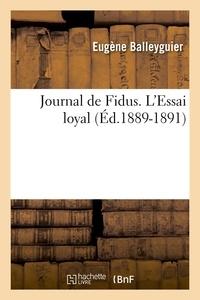 Eugène Balleyguier - Journal de Fidus. L'Essai loyal (Éd.1889-1891).