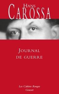Hans Carossa - Journal de guerre.