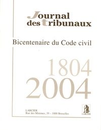 R-O Dalcq - Journal des Tribunaux N°6132, 123e année, : Bicentenaire du code civil.