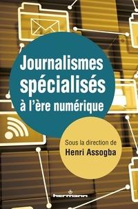 Henri Assogba - Journalismes spécialisés à l'ère numérique.