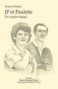 Evelyne Pérahia - JP et Paulette - Un couple engagé.