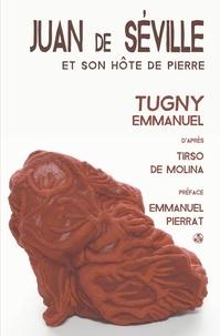Emmanuel Tugny - Juan de Seville et son hôte de pierre.