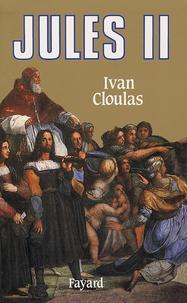 Ivan Cloulas - Jules II. - Le pape terrible.