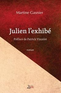 Martine Gasnier - Julien l'exhibé.