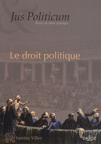Philippe Raynaud et Denis Baranger - Jus Politicum N° 1, 2009 : Le droit politique.